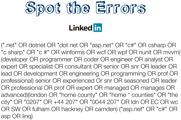 Spot the errors - Boolean Searching LInkedIn