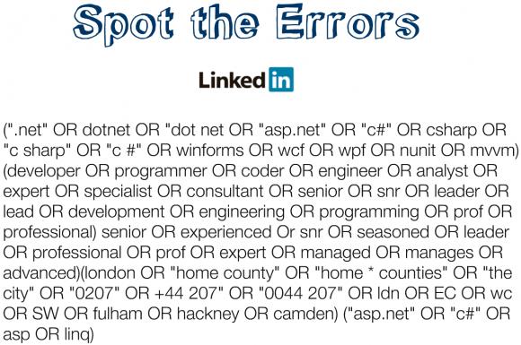 Spot the errors - Boolean Searching LInkedIn