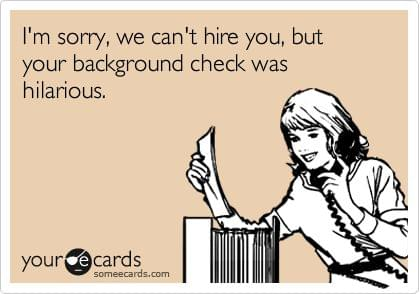 Hilarious background check