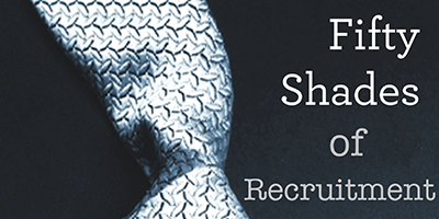 50 Shades of Recruitment