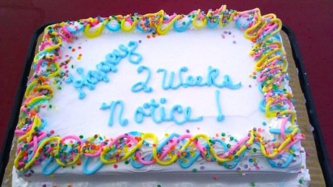 2 weeks notice Resignation cake