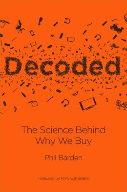 Decoded: The Science Behind Why We Buy, by Phil Barden