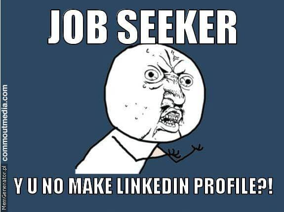 LinkedIn Profile | Recruitment Meme