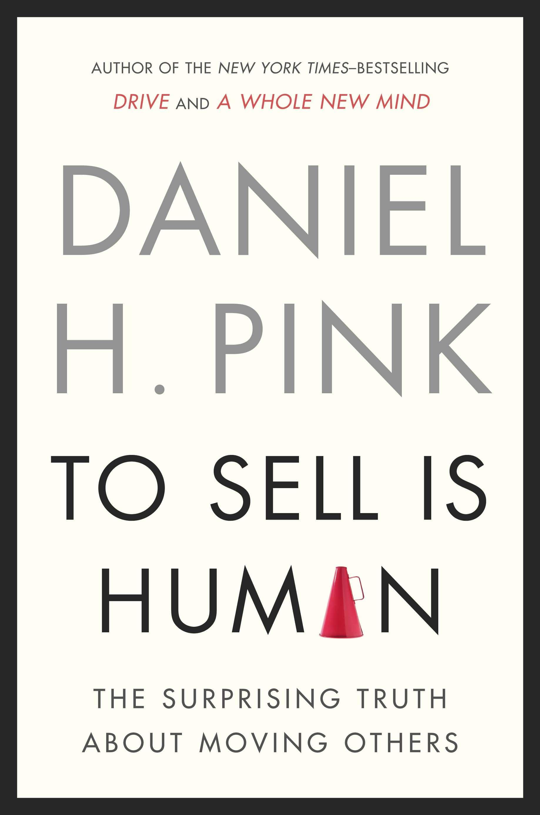 To Sell Is Human, by Daniel Pink
