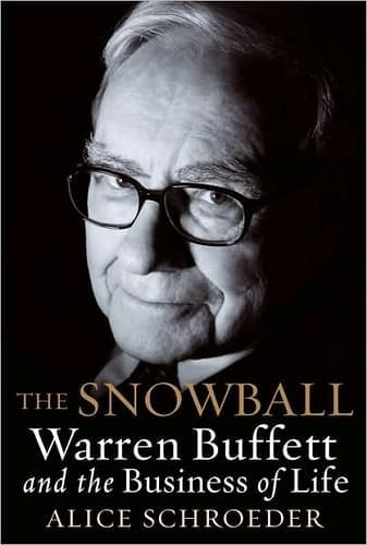 The Snowball - Warren Buffett and the Business of Life, by Alice Schroeder